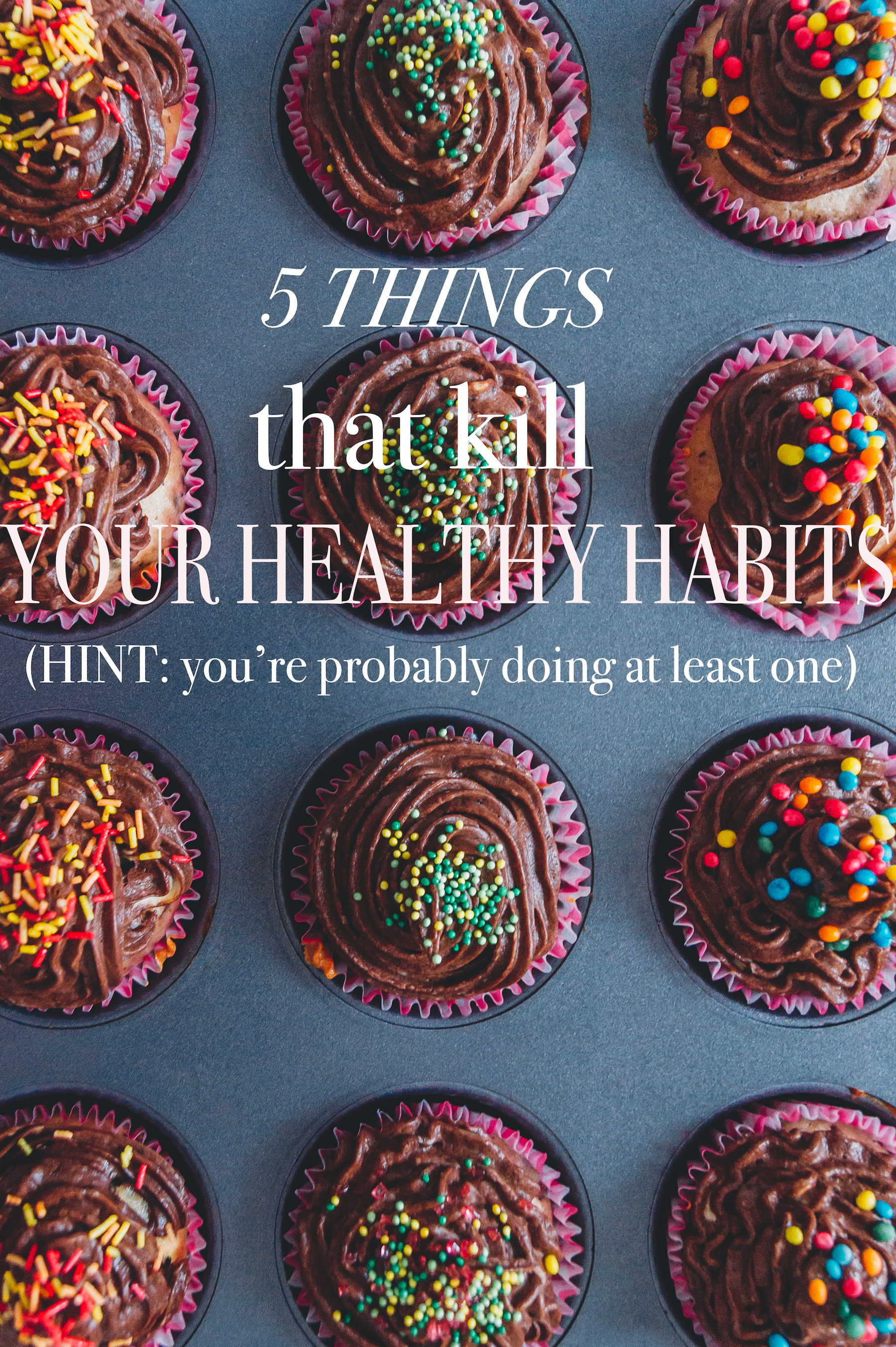 So, you think that you are doing everything right - eating your salads and doing your workouts - but still there is something that seems off. Here are 5 things that you do that secretly KILL your healthy habits + how you prevent them!